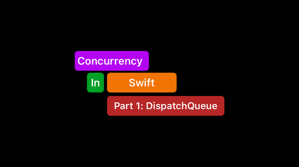 Concurrency in Swift Part 1: DispatchQueue